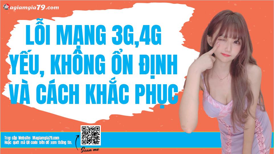 Cách Khắc phục Mạng 3G, 4G Yếu