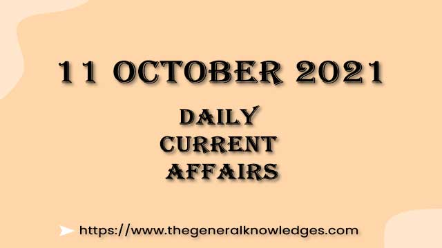 11 October 2021 Current Affairs Question and Answer in Hindi
