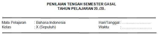 Soal dan Kunci Jawaban PTS Bhs Indonesia Kelas 10 SMA/SMK