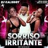 Dj Kalisboy Feat. Kénia Kossa & Stelvia Kossa - Sorriso Irritante (Afro House)