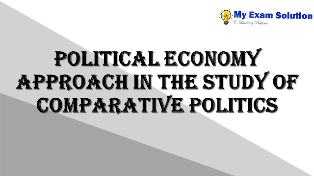 Political economy approach in the study of comparative politics