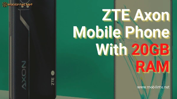 ZTE Axon Mobile Phone With 20GB RAM
