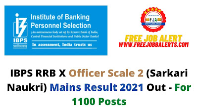 Sarkari Result: Officer Scale 2 IBPS RRB X (Sarkari Naukri) Mains Result 2021 Out - For 1100 Posts
