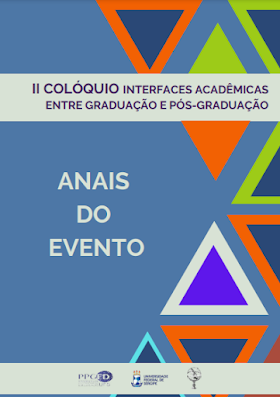 Anais do II Colóquio Interfaces Acadêmicas entre Graduação e Pós-Graduação