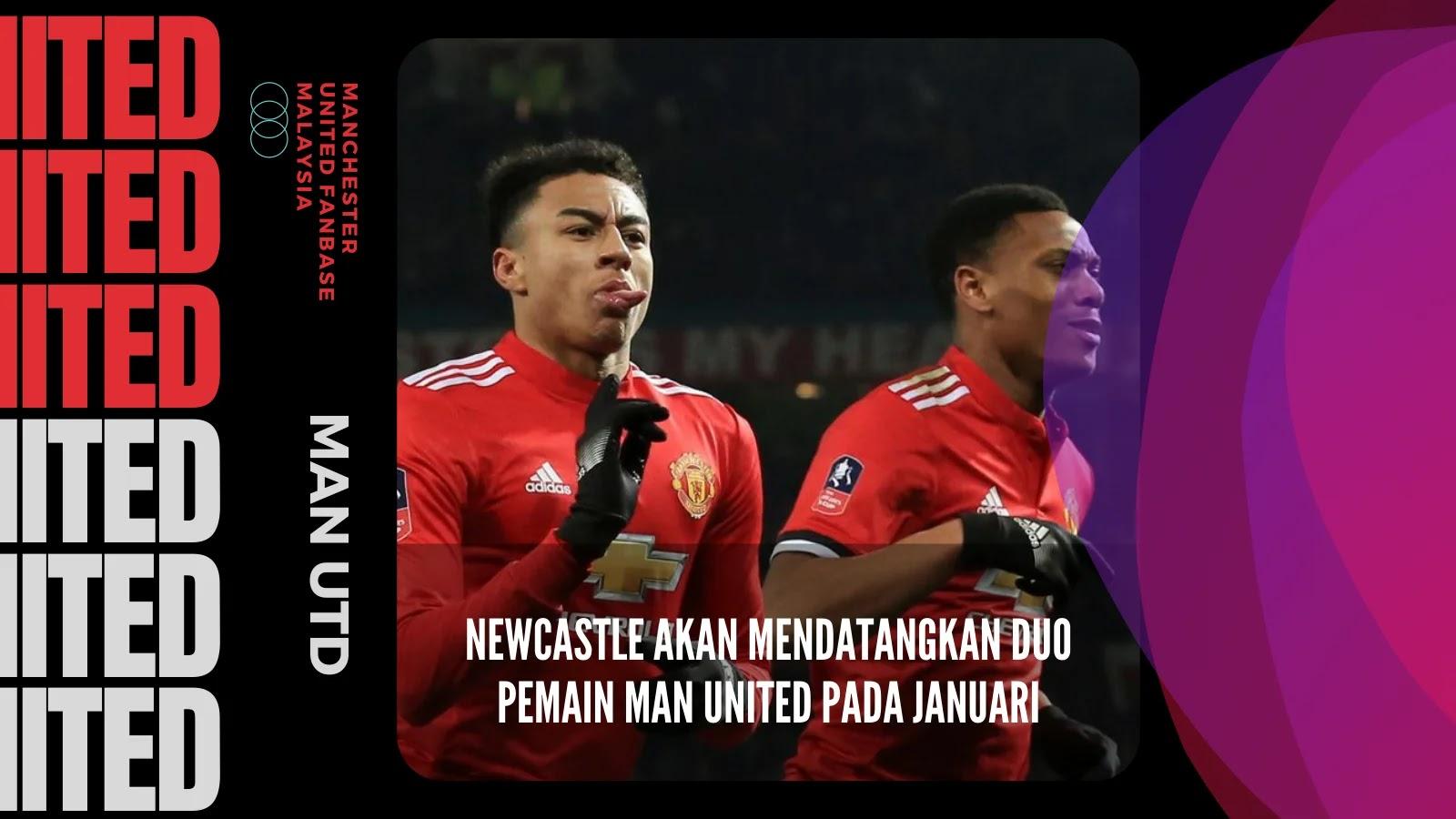 Newcastle Akan Mendatangkan Duo Pemain Man United Pada Januari