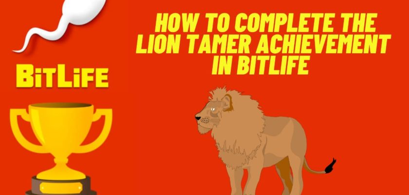 How to complete the Lion Tamer achievement in BitLife - Where to find and rescue lions?