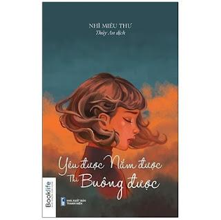 Sách - Yêu Được, Nắm Được, Thì Buông Được - booklife ebook PDF EPUB AWZ3 PRC MOBI