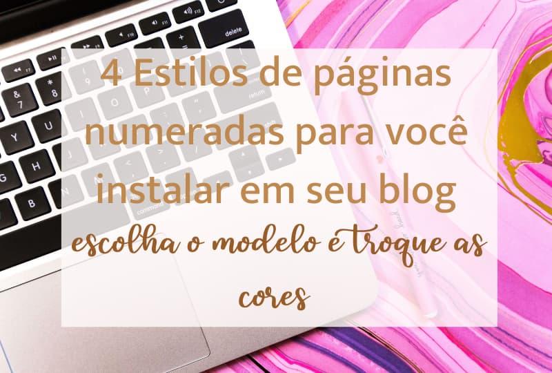 4 estilos de páginas numeradas  para você personalizar e instalar em seu blog