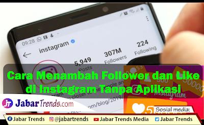 Cara Menambah Followers dan Like di Instagram Tanpa Aplikasi