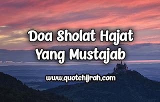 Doa setelah sholat yang mustajab yang sesuai dengan hadist, kemudian tata cara sholat hajat yang benar sesuai al sunnah wal jamaah.