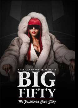 American Gangster Presents: Big Fifty - The Delronda Hood Story (2021)