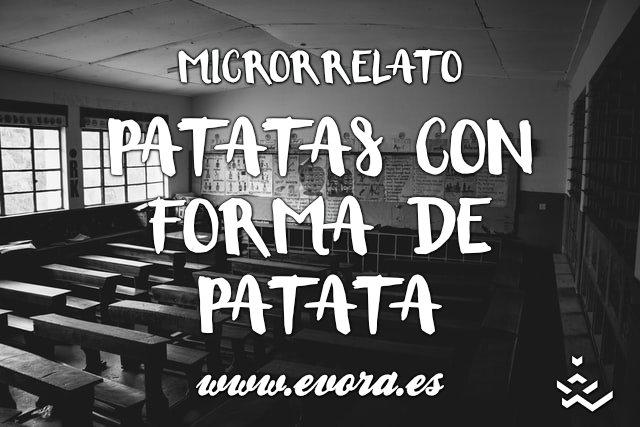 Microrrelato: Patatas con forma de patata