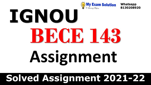 BECE 143 Solved Assignment 2021-22