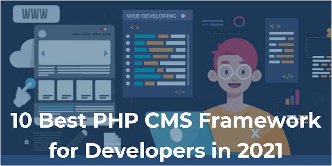 10 Best PHP CMS Framework for Developers in 2021