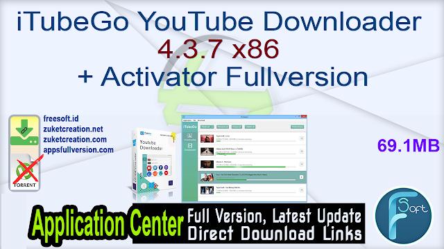 iTubeGo YouTube Downloader 4.3.7 x86 + Activator Fullversion