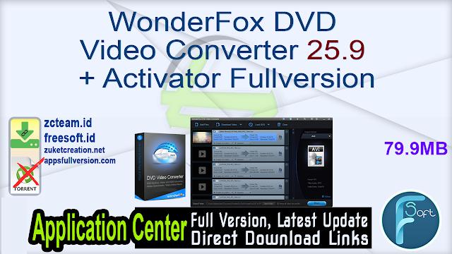 WonderFox DVD Video Converter 25.9 + Activator Fullversion
