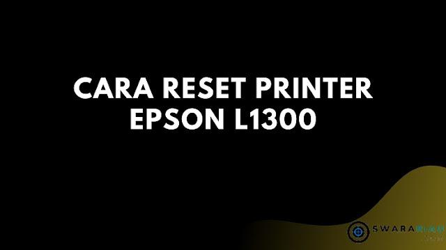Cara Reset Printer Epson L1300