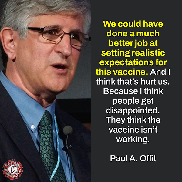 We could have done a much better job at setting realistic expectations for this vaccine. And I think that's hurt us. Because I think people get disappointed. They think the vaccine isn't working. — Paul A. Offit, a pediatrician and vaccine expert at Children's Hospital of Philadelphia
