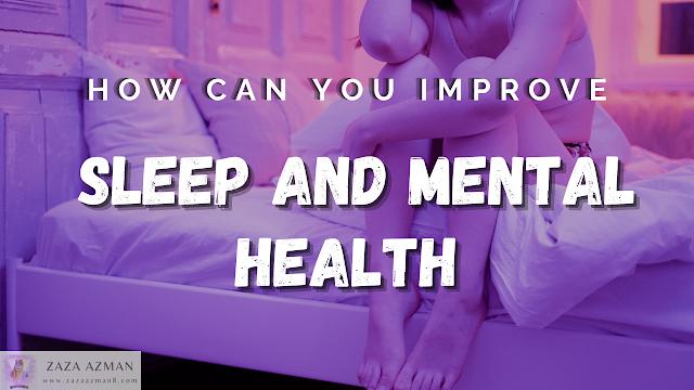 How to improve sleep and mental health