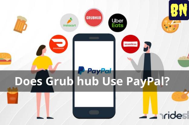 Does Grub hub Use PayPal?
