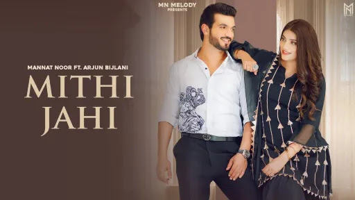 Mithi Jahi Lyrics   Mannat Noor