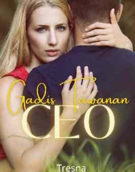 Novel Gadis Tawanan CEO Karya Tresna Full Episode