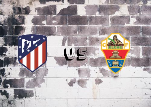 Atlético de Madrid vs Elche  Resumen