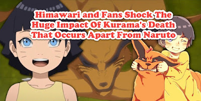 Himawari and Fans Shock The Huge Impact Of Kurama's Death That Occurs Apart From Naruto