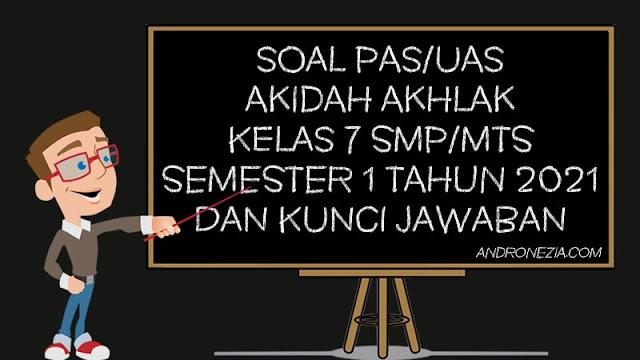 Soal PAS/UAS Akidah Akhlak Kelas 7 SD/MI Semester 1 Tahun 2021