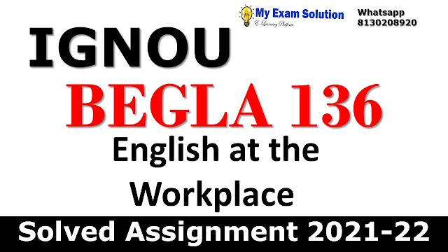 BEGLA 136 Solved Assignment 2021-22