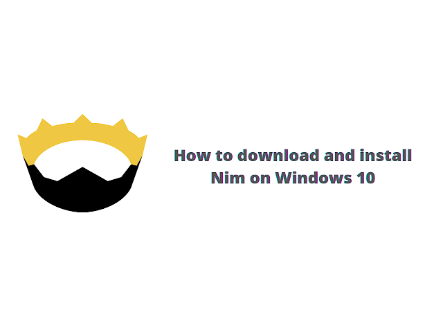 Nim download and installation tutorial for Windows 10