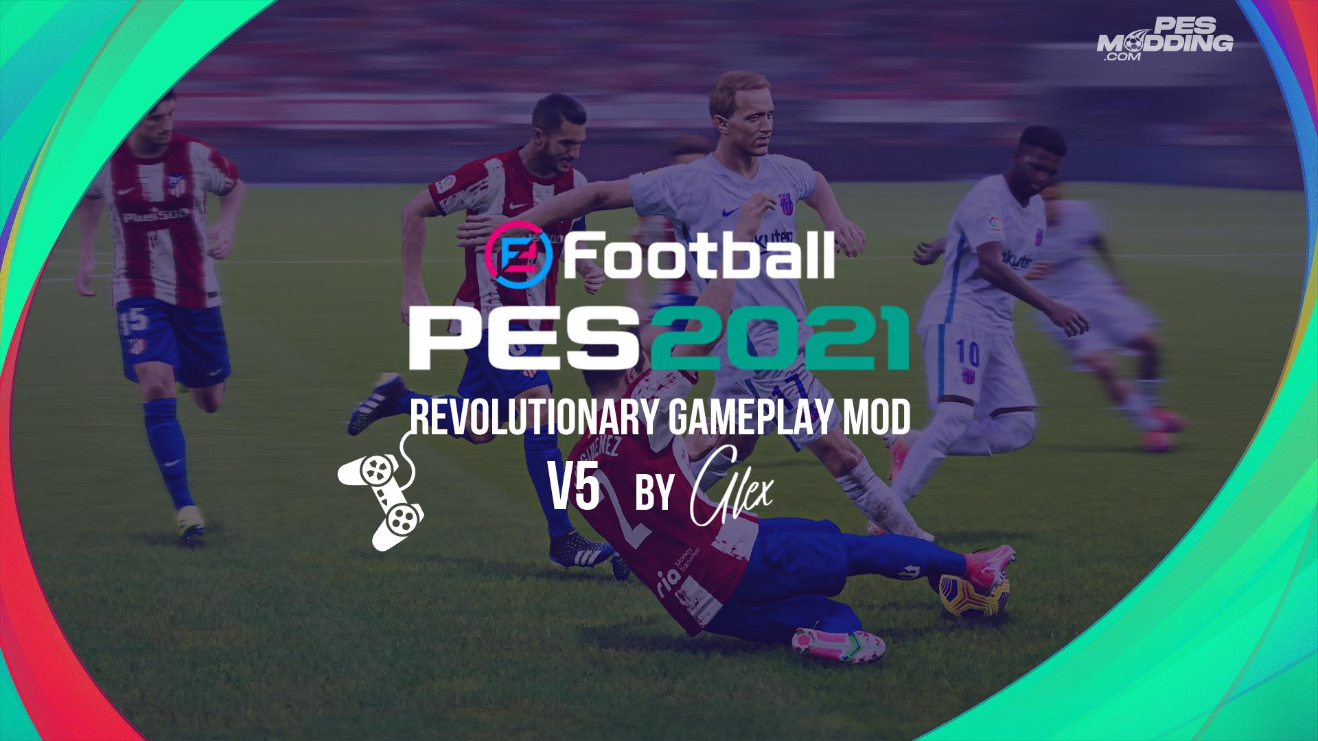 PES 2021 Revolutionary Gameplay Mod by Alex V5