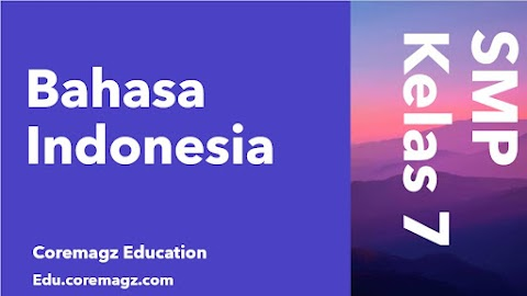 Buku Siswa Mata Pelajaran Bahasa Indonesia Kelas 7 Kurikulum 2013 Revisi 2018/2019