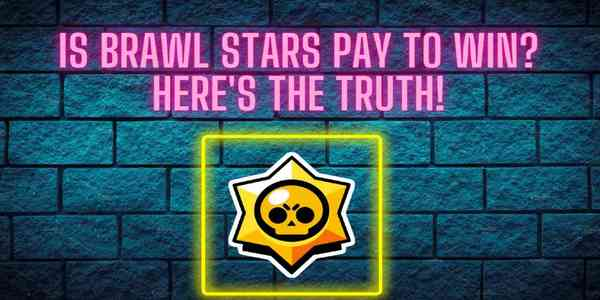 is_brawl_stars_pay_to_win