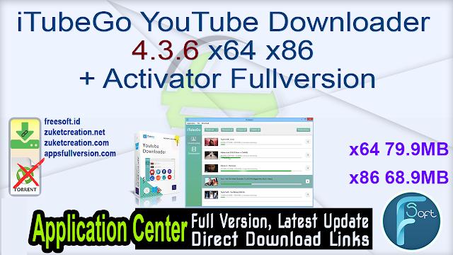 iTubeGo YouTube Downloader 4.3.6 x64 x86 + Activator Fullversion