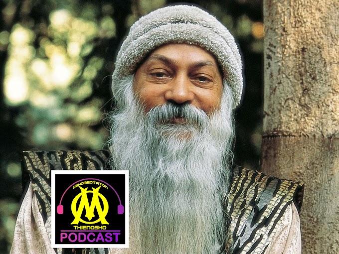 Thiền Osho Podcast - Tập trung chú ý là cắt bỏ chín mươi phần trăm cuộc sống