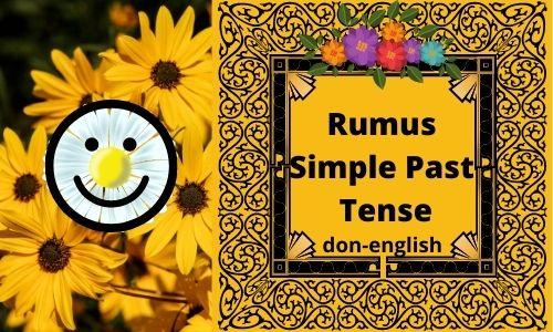 Rumus Simple Past Tense Bahasa Inggris Lengkap