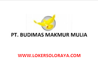Loker Solo & Wonogiri di PT Budimas Makmur Mulia Oktober 2021