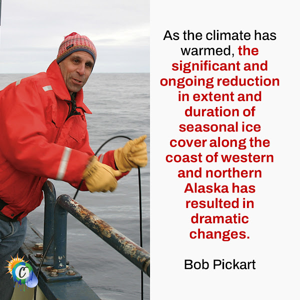 As the climate has warmed, the significant and ongoing reduction in extent and duration of seasonal ice cover along the coast of western and northern Alaska has resulted in dramatic changes. — Bob Pickart, a WHOI physical oceanographer