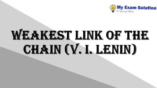 Weakest link of the Chain (V. I. Lenin)