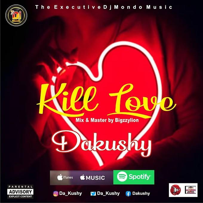[Music] Kill Love - Dakushy
