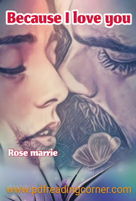 Because i Love You By Rose Marie - PDF Book