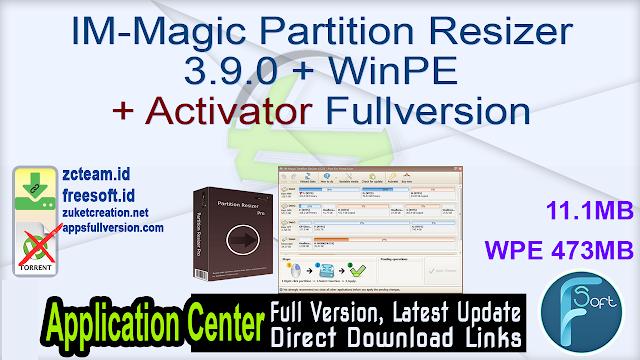 IM-Magic Partition Resizer 3.9.0 + WinPE + Activator Fullversion
