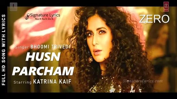 Husn Parcham Lyrics - Zero | Katrina Kaif | Bhoomi Trivedi | Hindi Item Song