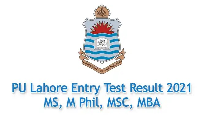 PU Lahore Entry Test Result 2021 MS, MSC, MBA, M Phil