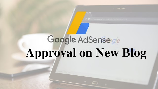 How to Get Google AdSense Approval on New Blog Site 2021