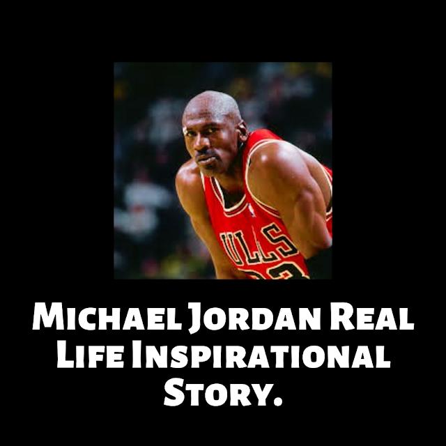 Micheal Jordan real life inspirational story