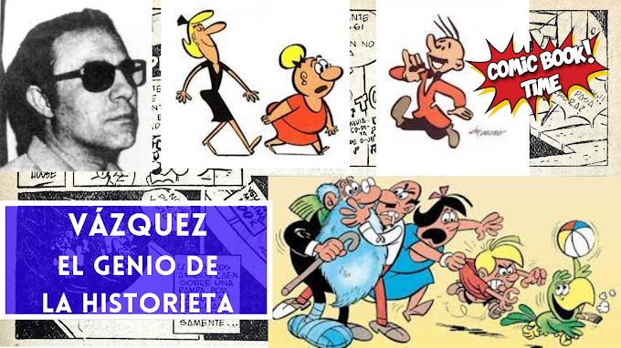 Vázquez, el genio de la historieta (I)