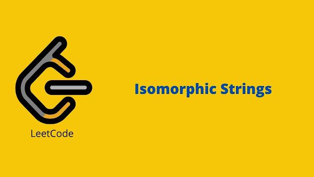 Leetcode Isomorphic Strings problem solution