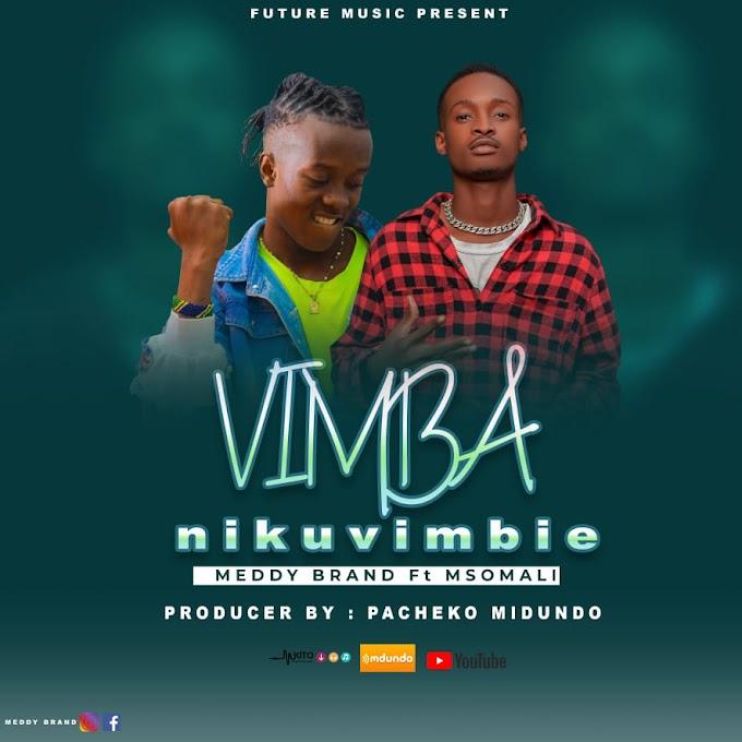 AUDIO | MEDDY BRAND FT MSOMALI - VIMBA NIKUVIMBIE | DOWNLOAD NOW